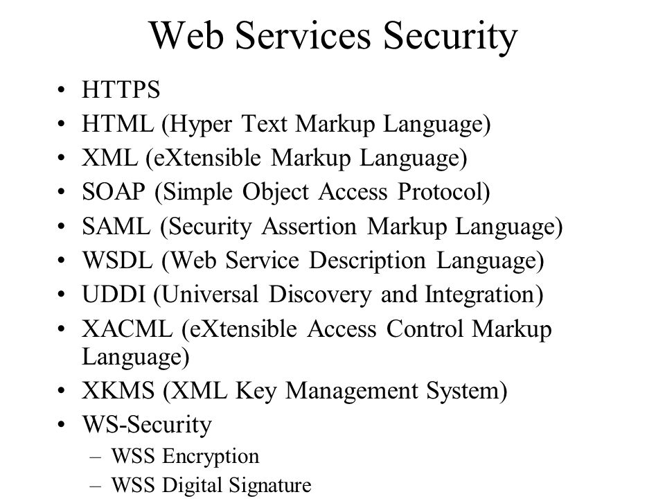 Web Services Security HTTPS HTML (Hyper Text Markup Language)