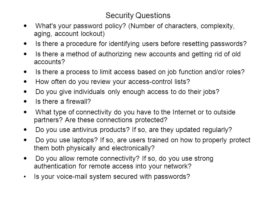 Security Questions · What s your password policy (Number of characters, complexity, aging, account lockout)