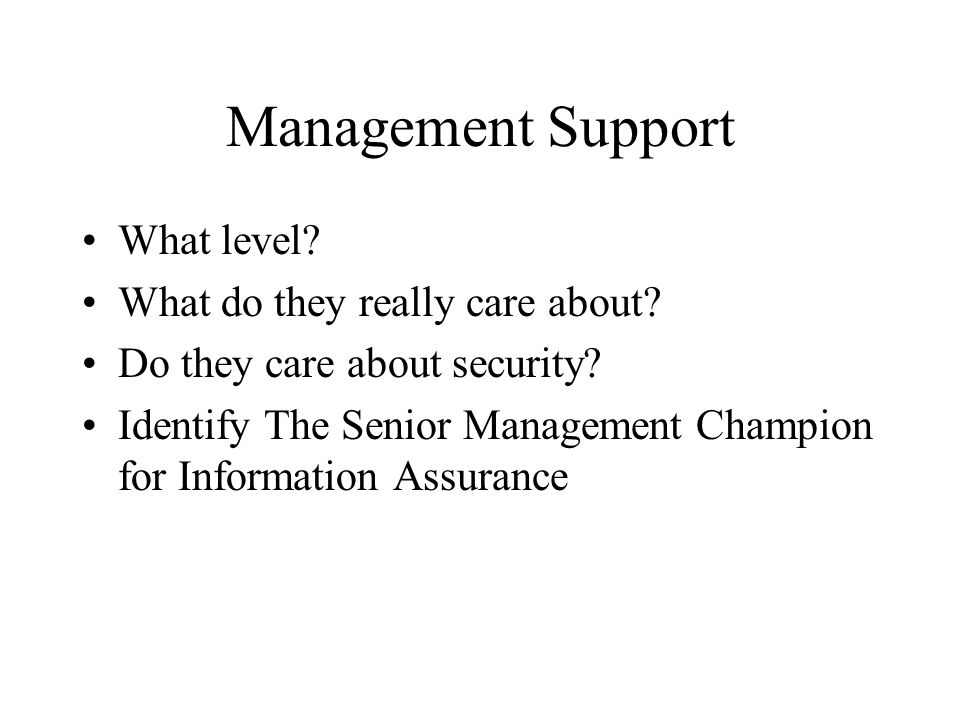 Management Support What level What do they really care about