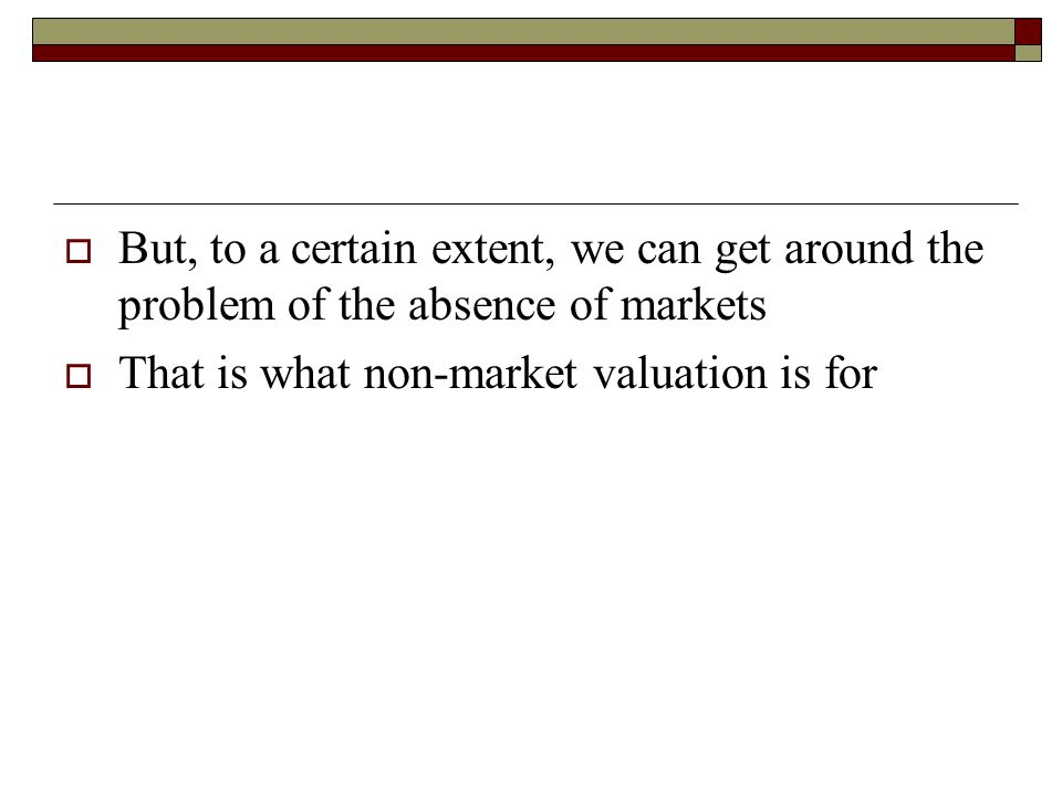 But, to a certain extent, we can get around the problem of the absence of markets