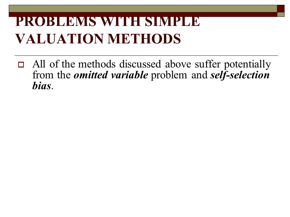 PROBLEMS WITH SIMPLE VALUATION METHODS