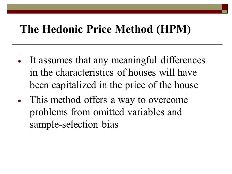 The Hedonic Price Method (HPM)