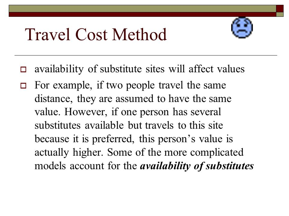 Travel Cost Method availability of substitute sites will affect values