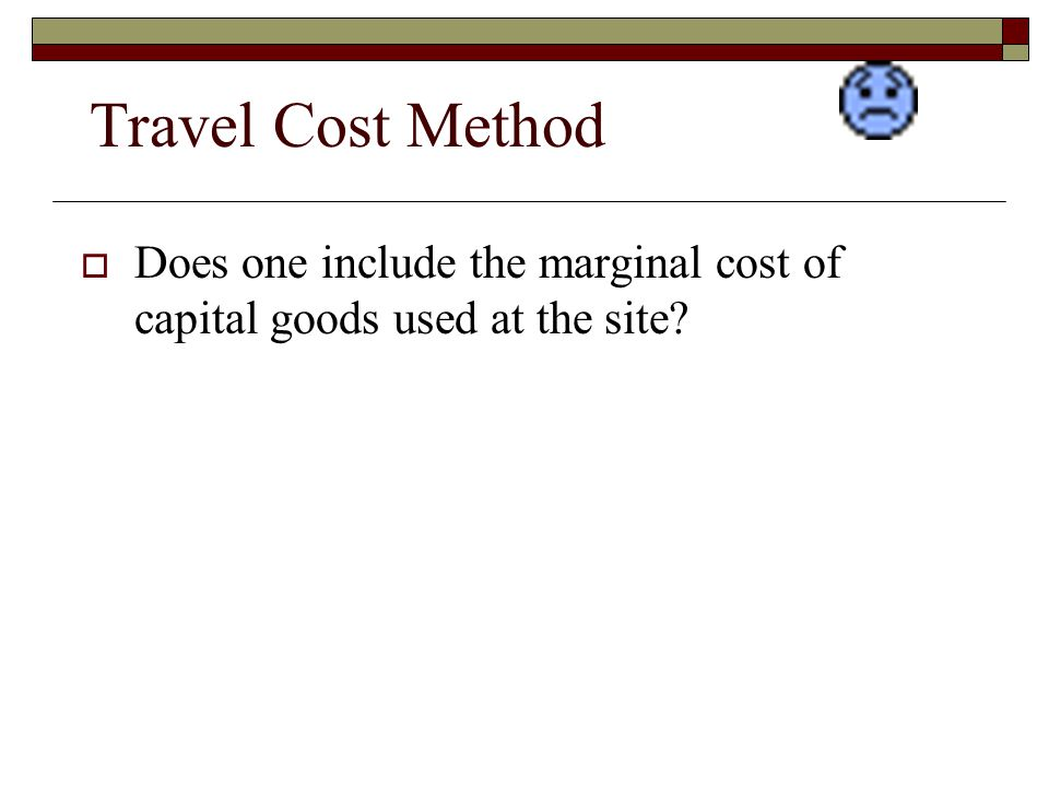 Travel Cost Method Does one include the marginal cost of capital goods used at the site