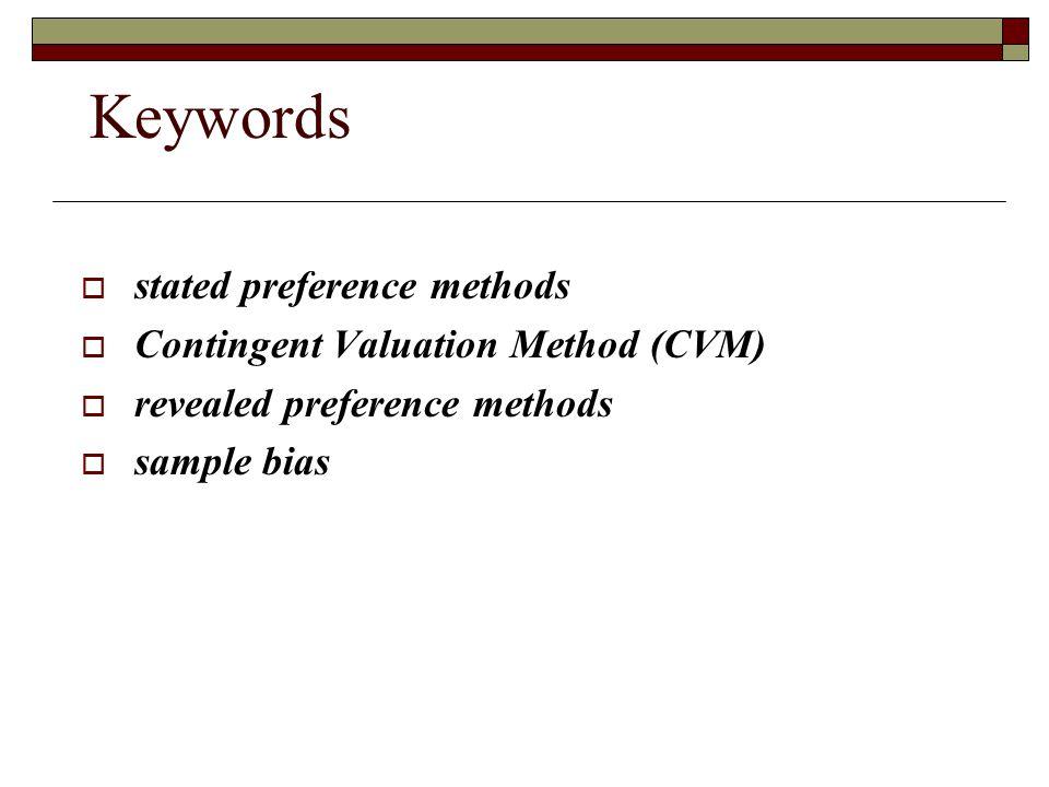 Keywords stated preference methods Contingent Valuation Method (CVM)