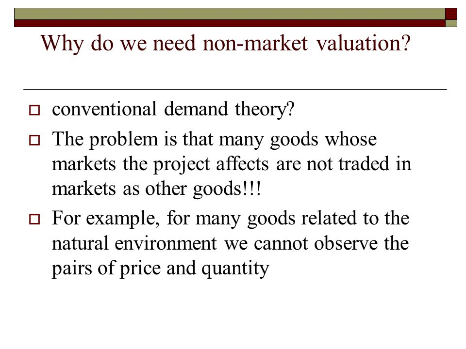 Why do we need non-market valuation