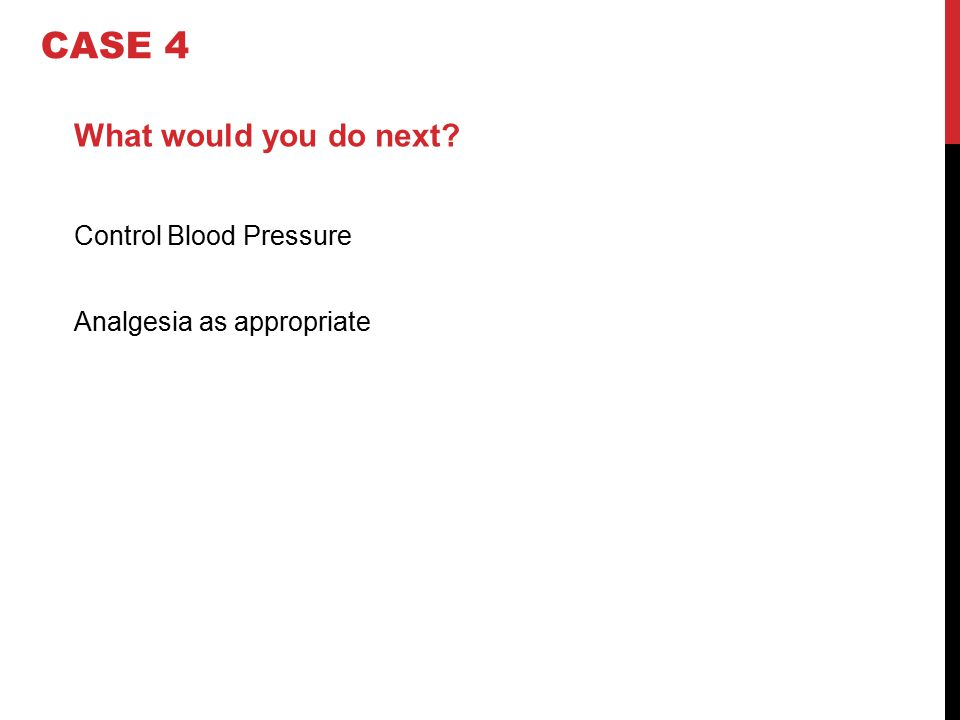 CASE 4 What would you do next Control Blood Pressure