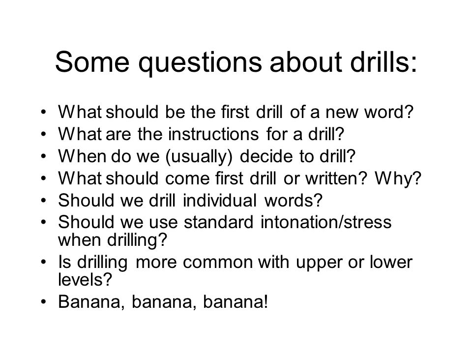 Some questions about drills: