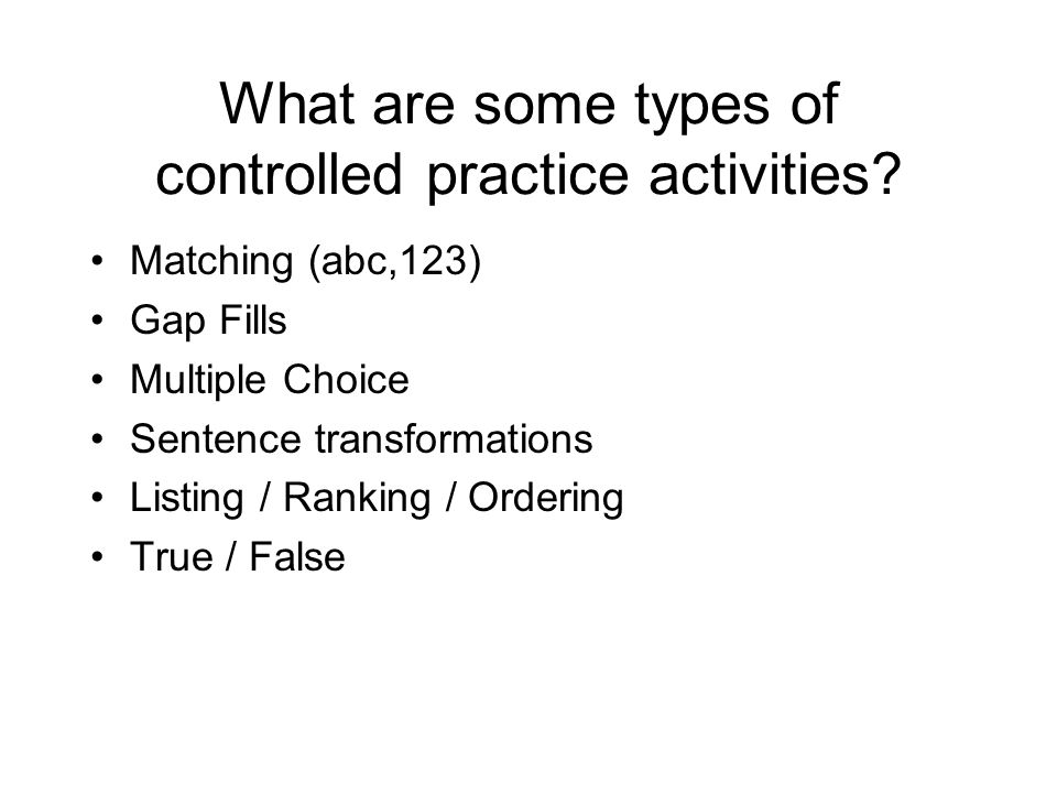 What are some types of controlled practice activities