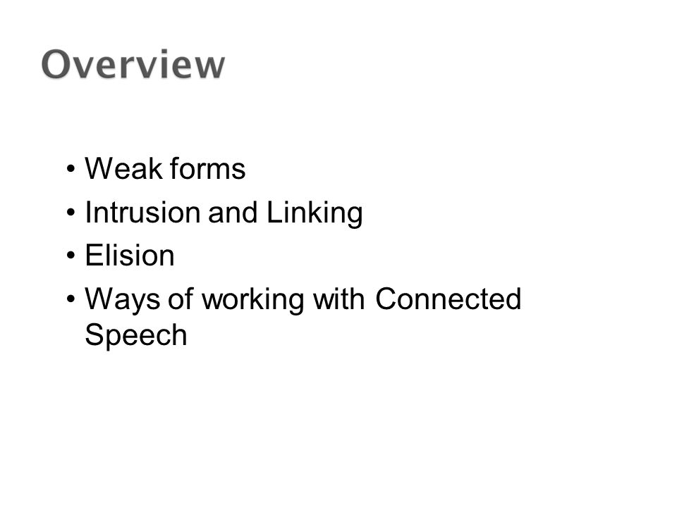 Ways of working with Connected Speech