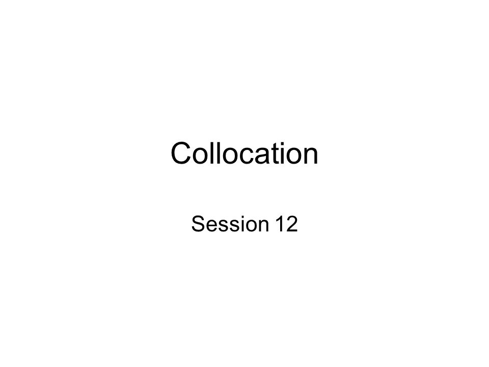 Collocation Session 12