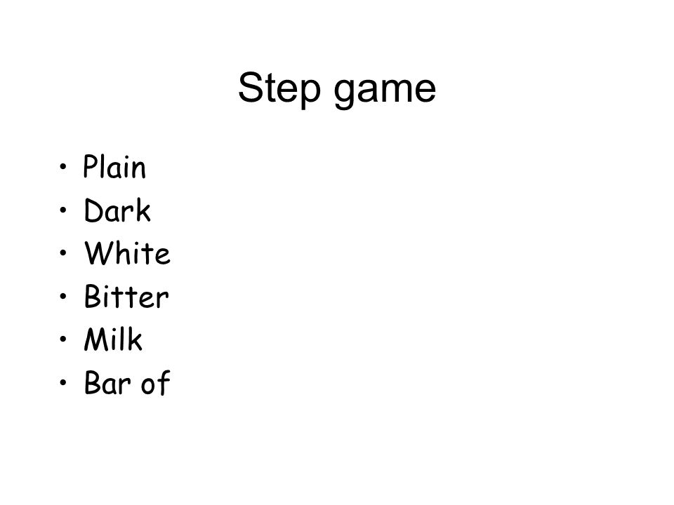 Step game Plain Dark White Bitter Milk Bar of