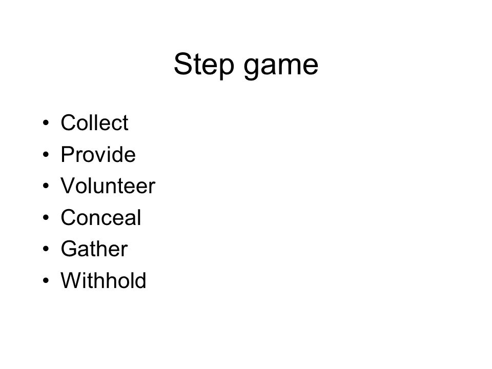 Step game Collect Provide Volunteer Conceal Gather Withhold