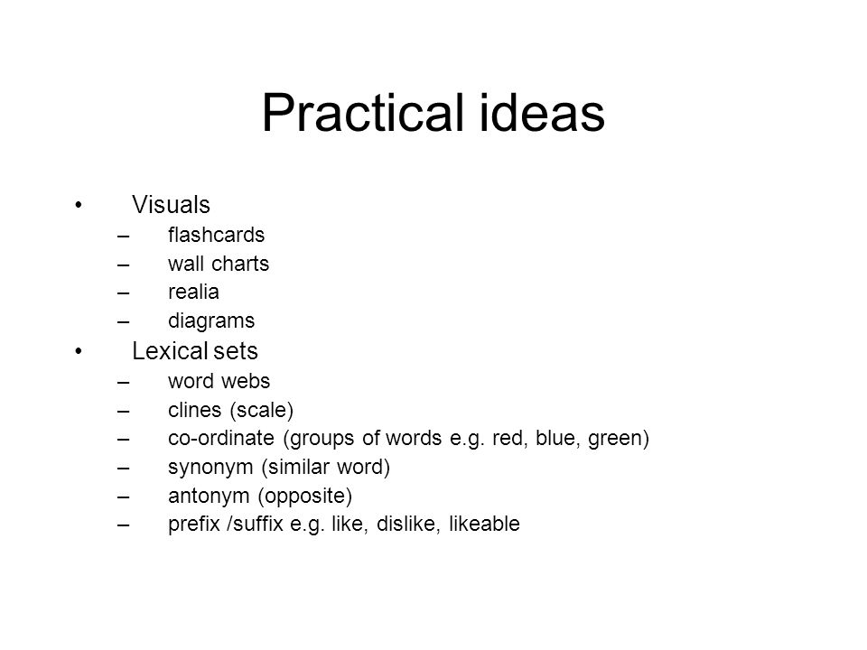 Practical ideas Visuals Lexical sets flashcards wall charts realia