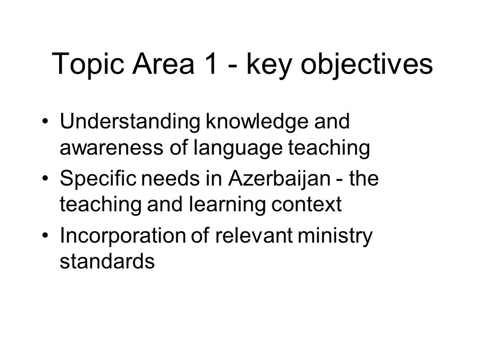 Topic Area 1 - key objectives