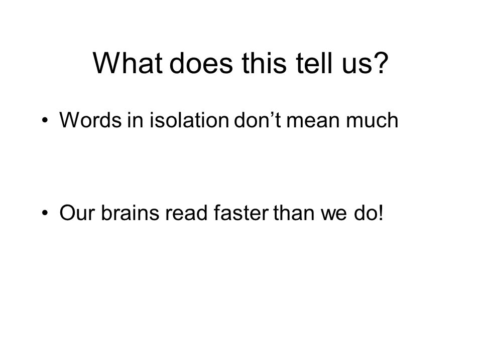 What does this tell us Words in isolation don't mean much