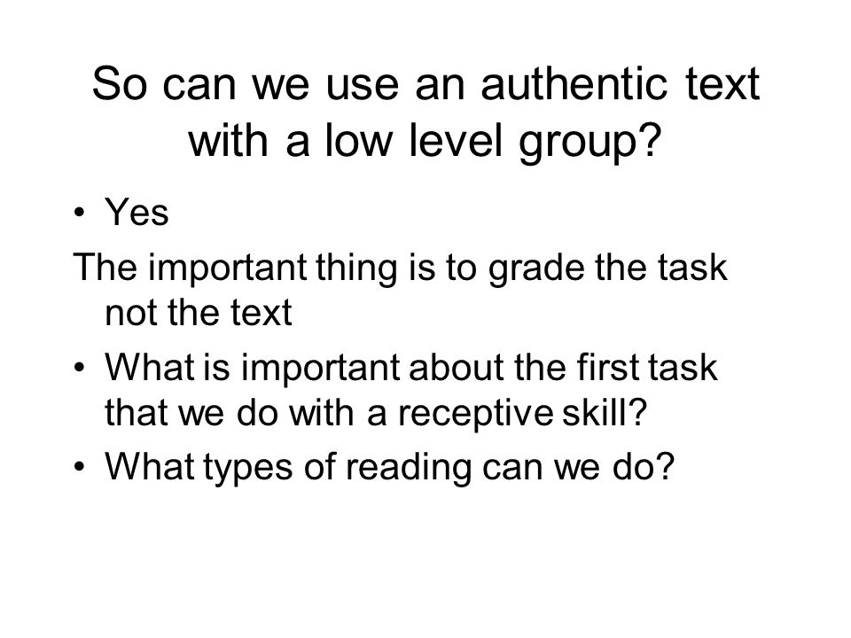 So can we use an authentic text with a low level group