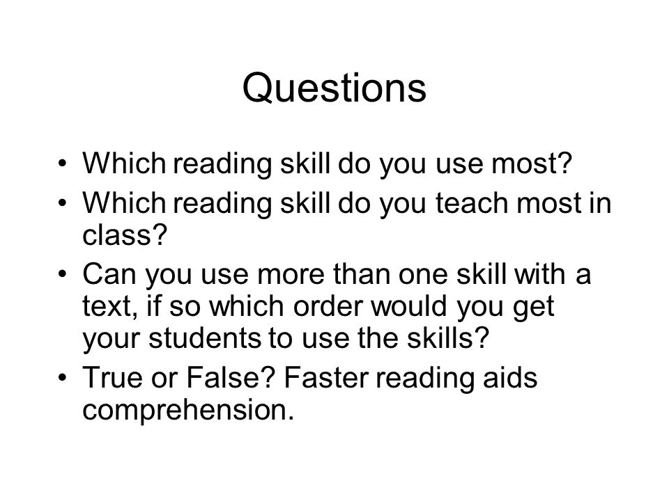 Questions Which reading skill do you use most