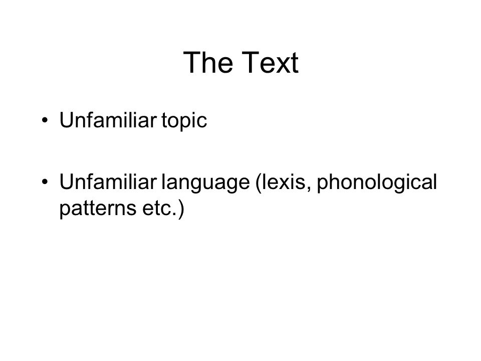 The Text Unfamiliar topic
