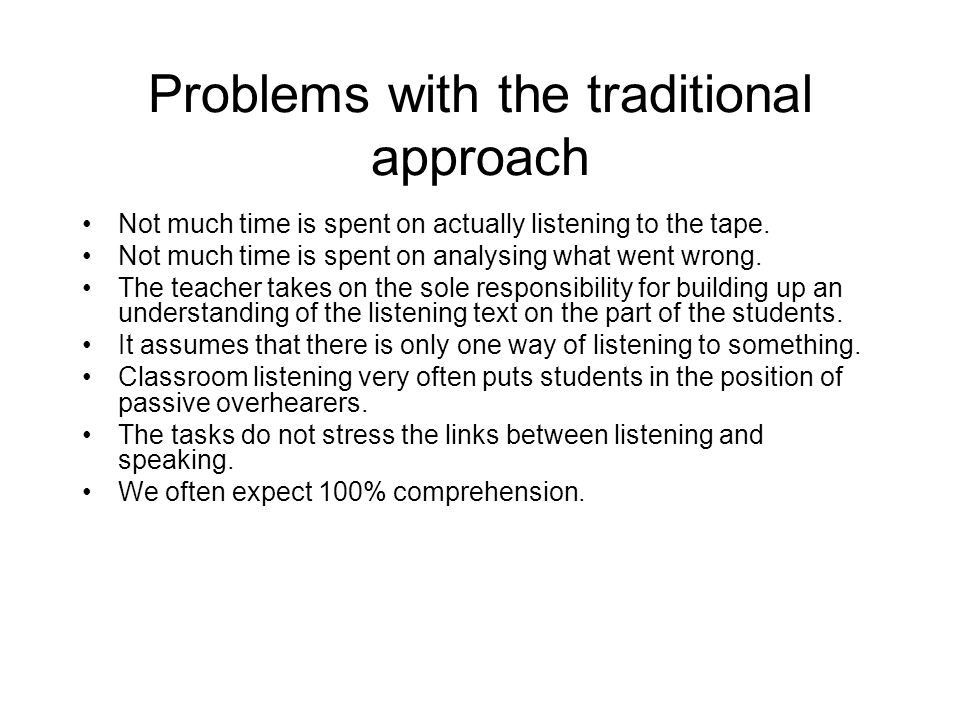 Problems with the traditional approach