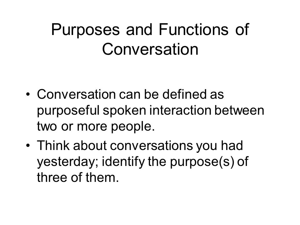 Purposes and Functions of Conversation
