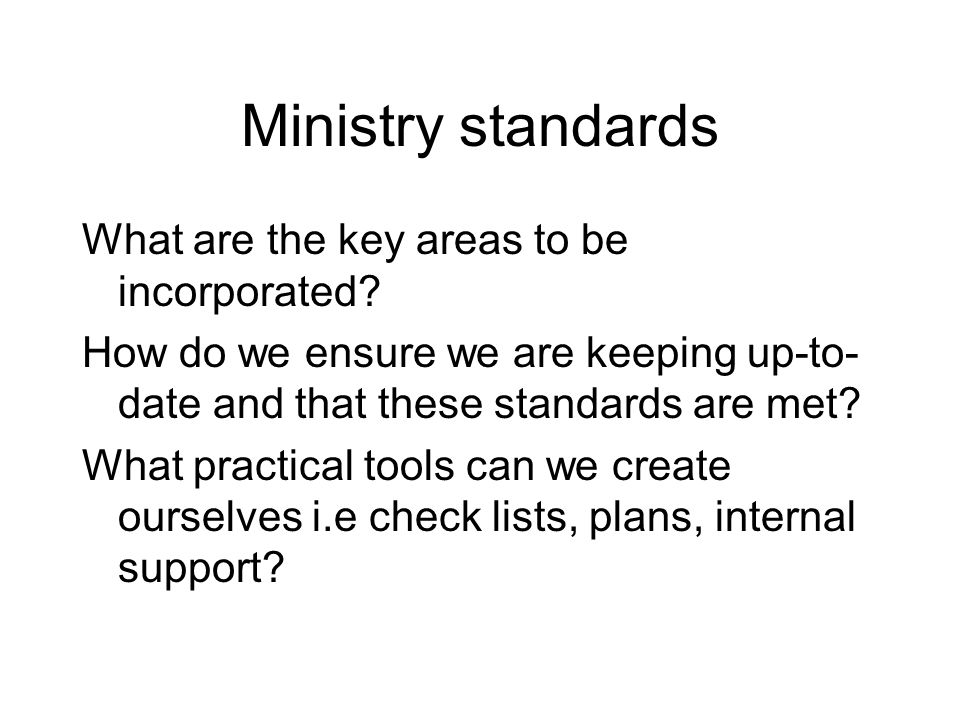 Ministry standards What are the key areas to be incorporated