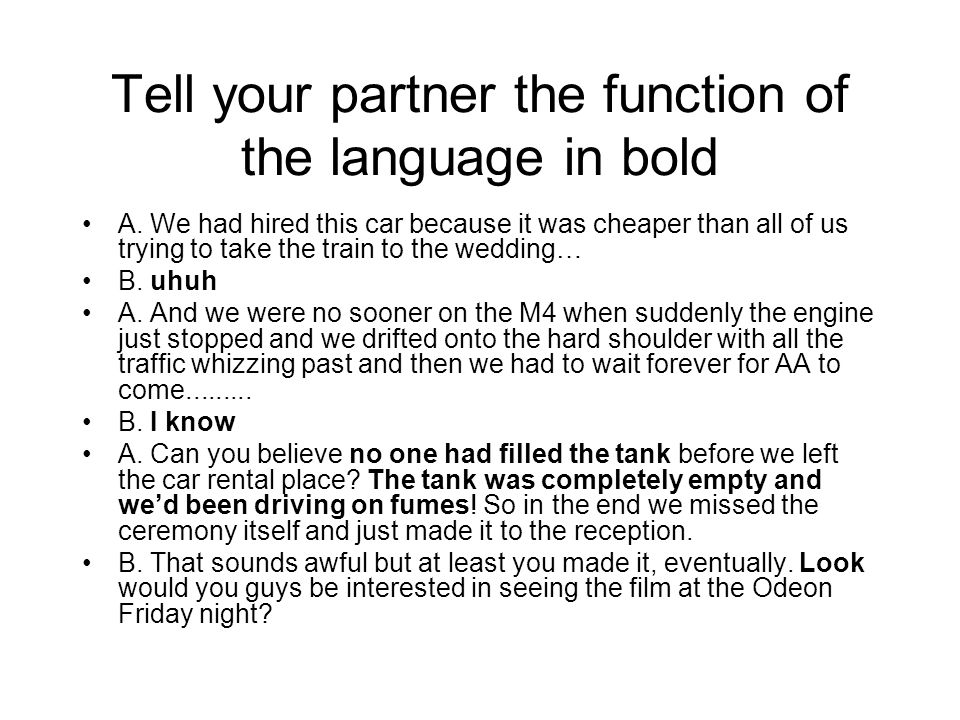 Tell your partner the function of the language in bold