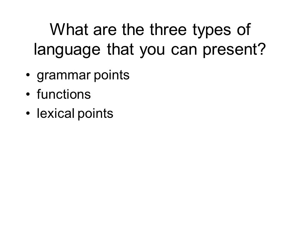 What are the three types of language that you can present