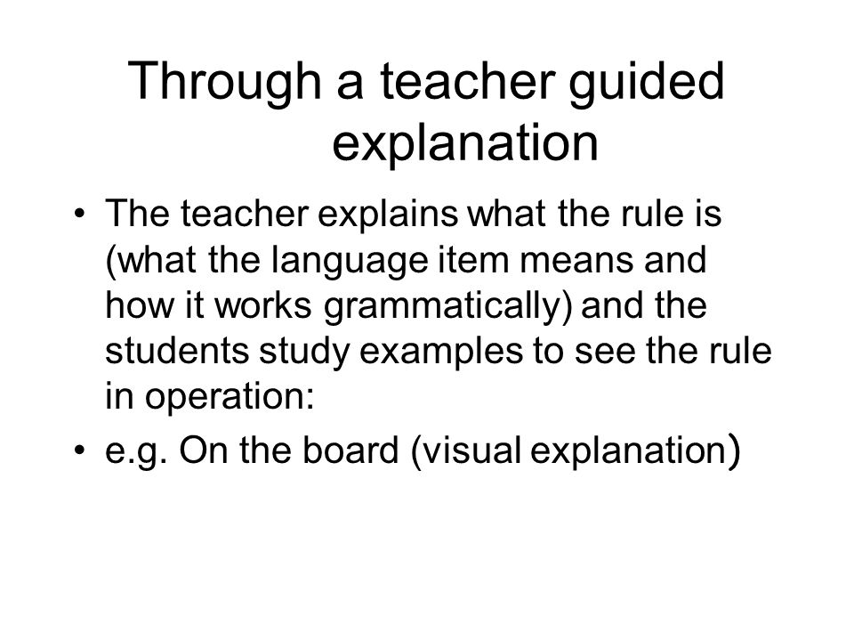 Through a teacher guided explanation