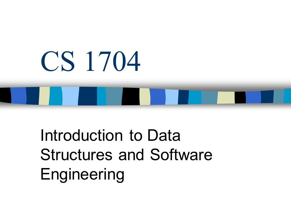 Introduction to Data Structures and Software Engineering