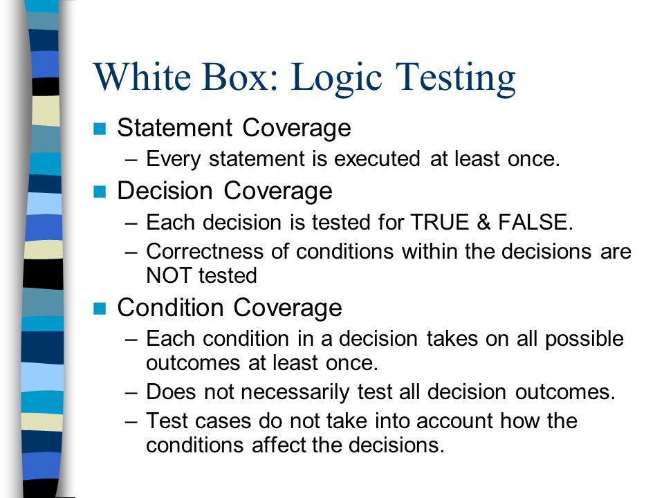 White Box: Logic Testing