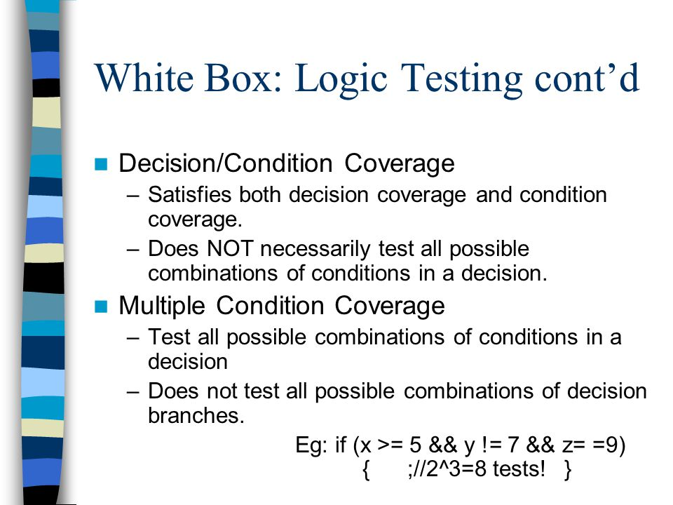 White Box: Logic Testing cont'd