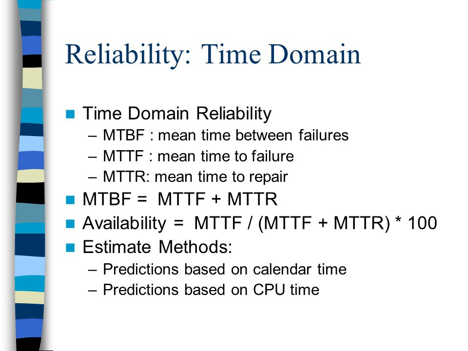 Reliability: Time Domain