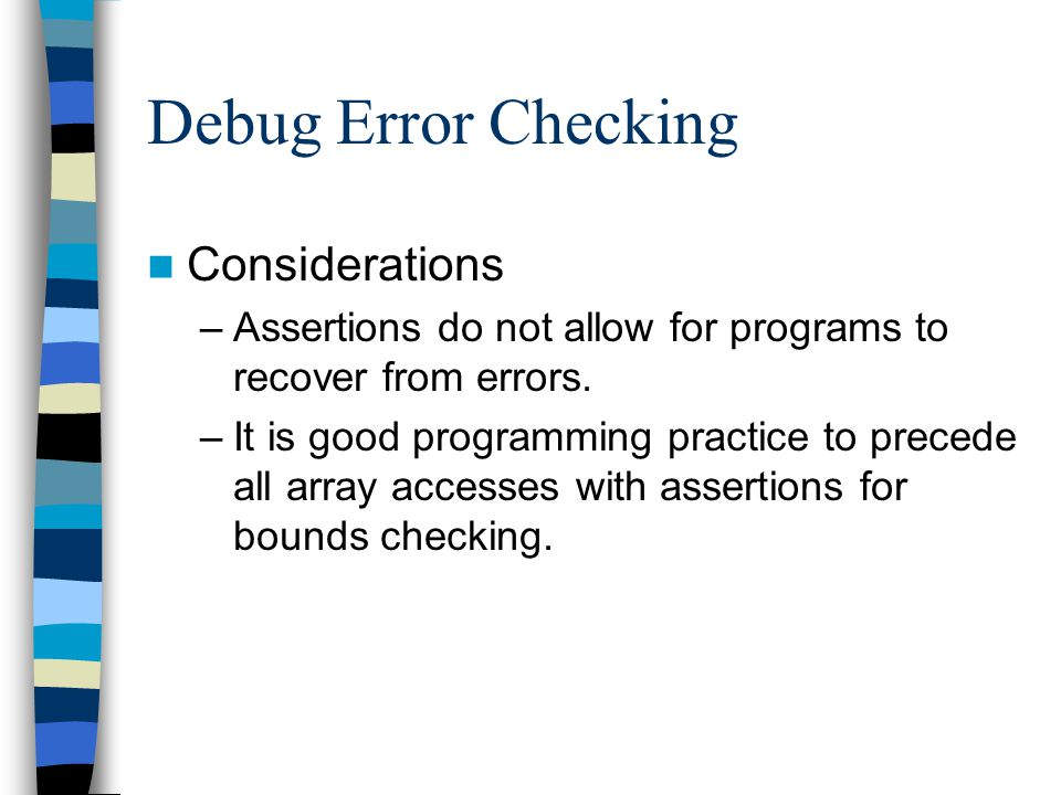 Debug Error Checking Considerations