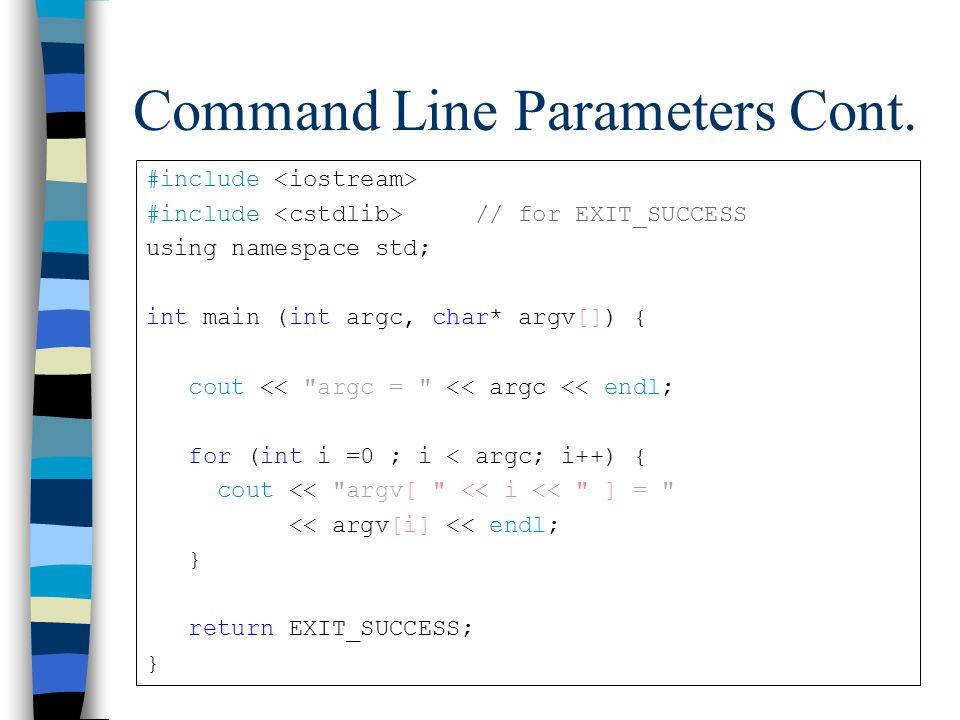 Command Line Parameters Cont.