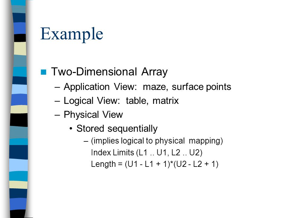 Example Two-Dimensional Array Application View: maze, surface points