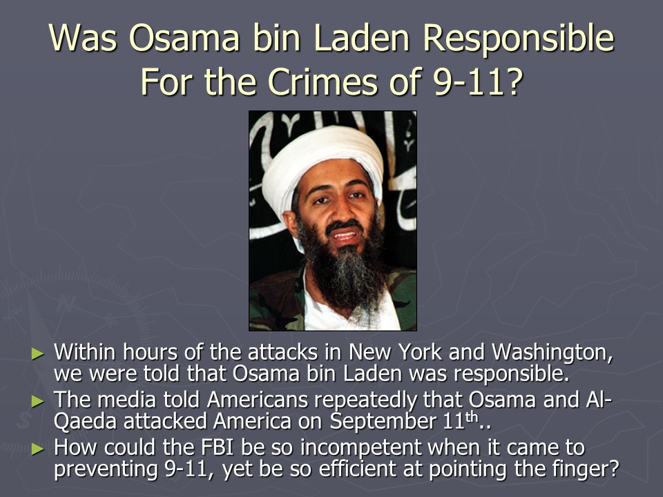 Was Osama bin Laden Responsible For the Crimes of 9-11