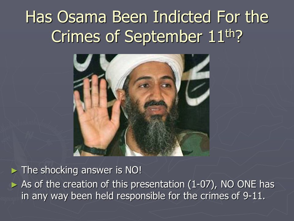 Has Osama Been Indicted For the Crimes of September 11th