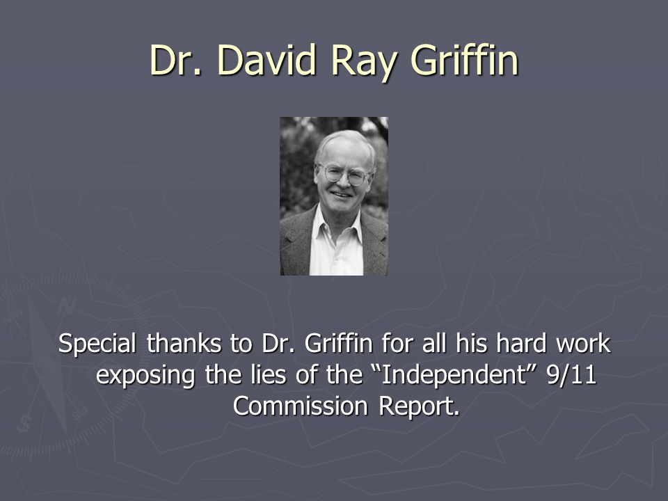 Dr. David Ray Griffin Special thanks to Dr.