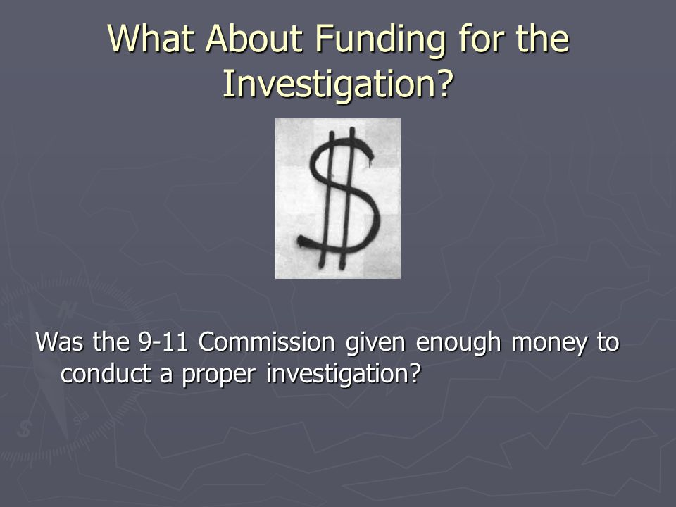 What About Funding for the Investigation