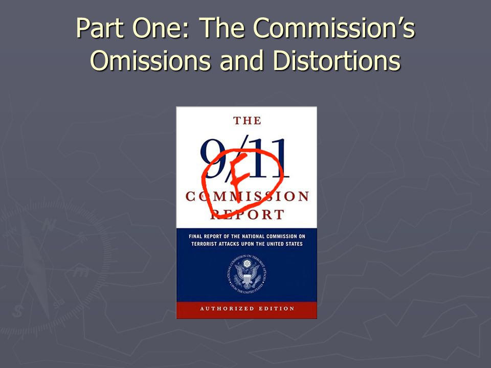 Part One: The Commission's Omissions and Distortions