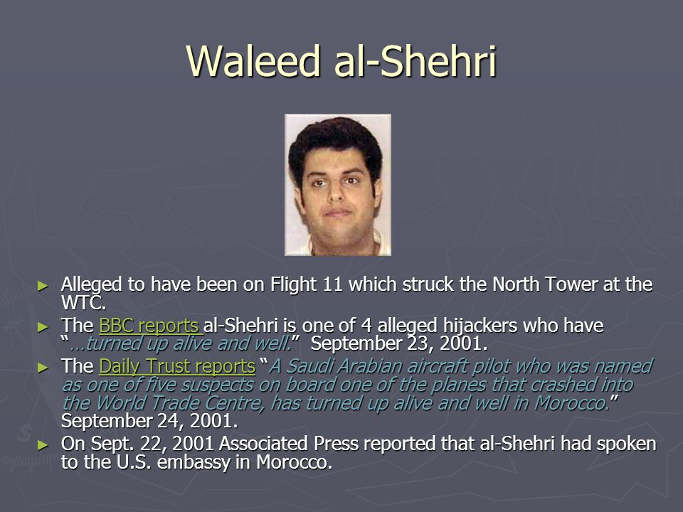 Waleed al-Shehri Alleged to have been on Flight 11 which struck the North Tower at the WTC.