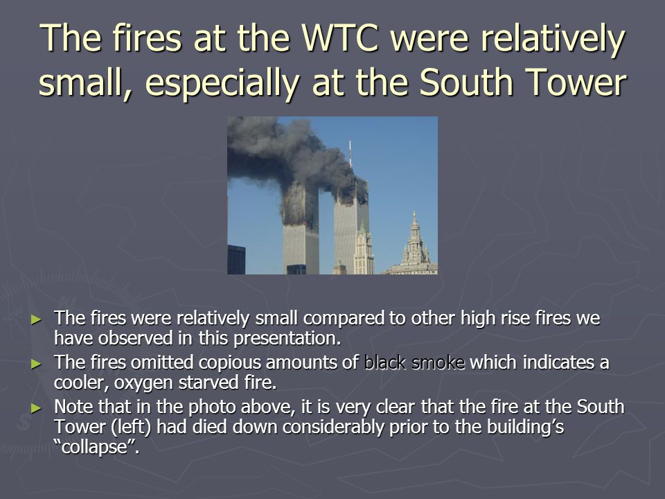 The fires at the WTC were relatively small, especially at the South Tower