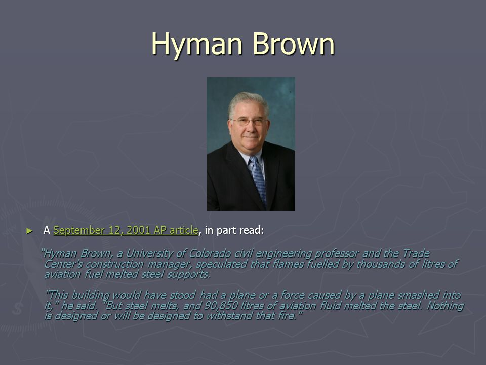 Hyman Brown A September 12, 2001 AP article, in part read: