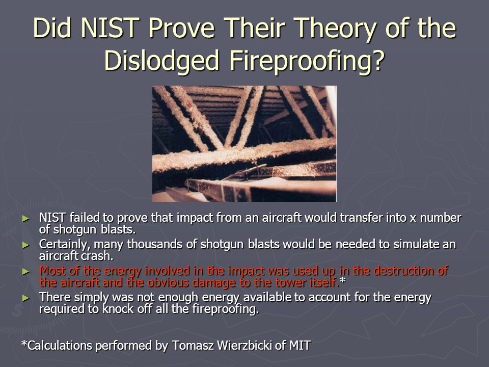 Did NIST Prove Their Theory of the Dislodged Fireproofing
