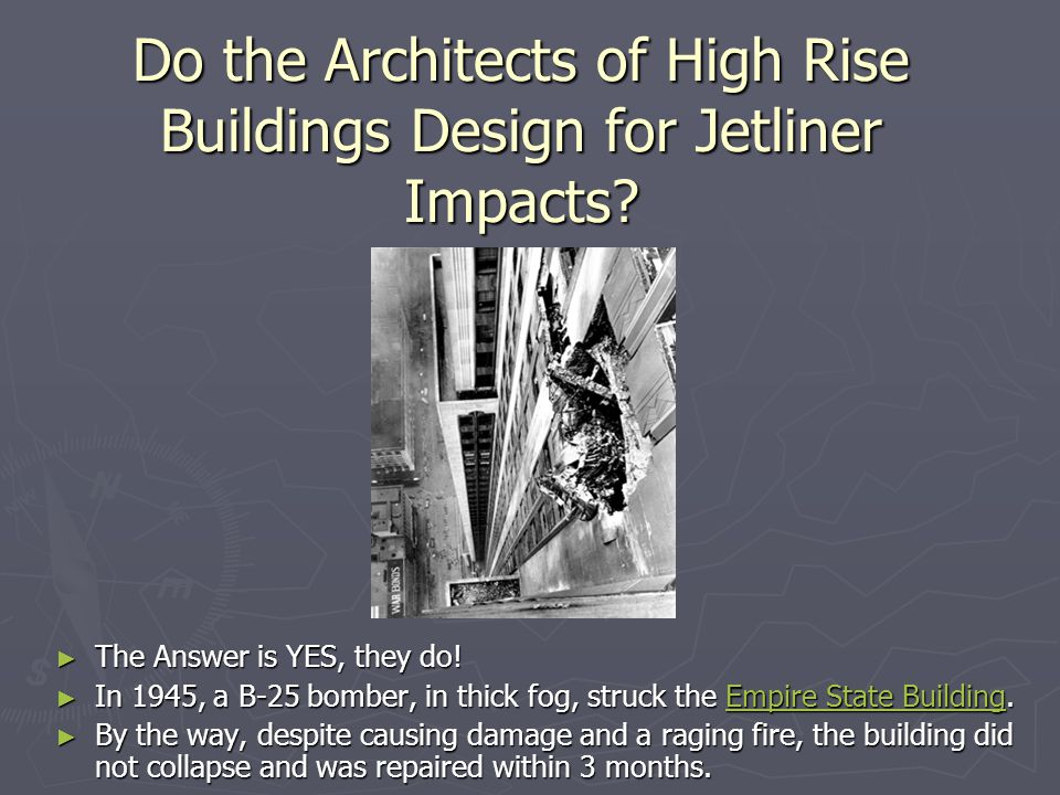 Do the Architects of High Rise Buildings Design for Jetliner Impacts