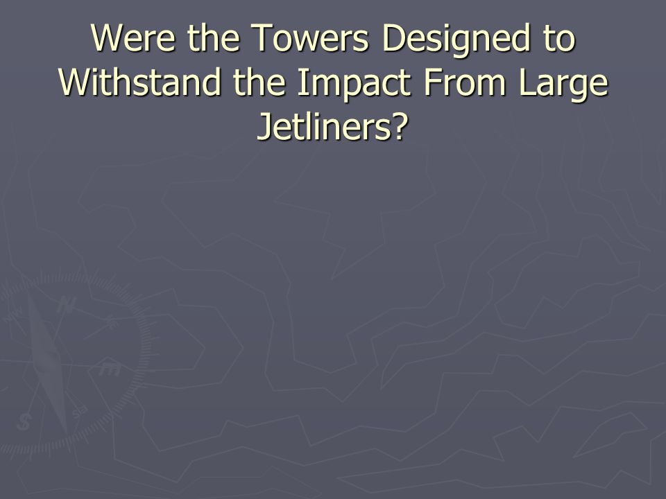 Were the Towers Designed to Withstand the Impact From Large Jetliners