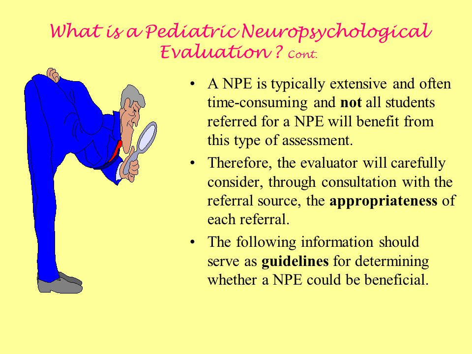 What is a Pediatric Neuropsychological Evaluation Cont.