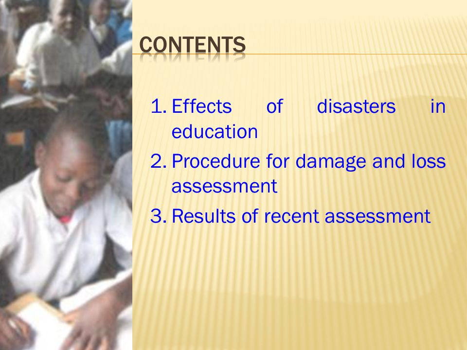 Contents Effects of disasters in education