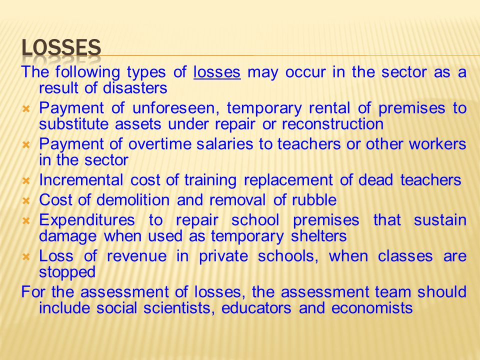 Losses The following types of losses may occur in the sector as a result of disasters.